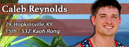 Caleb Reynolds, 29, Hopkinsville, KY; 15th - S32: Kaoh Rong