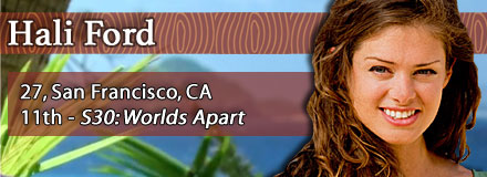 Hali Ford, 27, San Francisco, CA; 11th - S30: Worlds Apart
